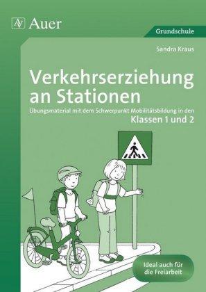 Verkehrserziehung an Stationen, Klassen 1 und 2