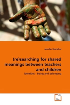 (re)searching for shared meanings between teachers and children