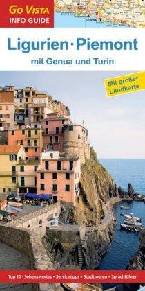 Go Vista Info Guide Reiseführer Ligurien und Piemont, m. 1 Karte