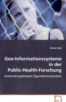 Geo-Informationssysteme in der Public-Health-Forschung