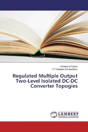 Regulated Multiple Output Two-Level Isolated DC-DC Converter Topogies