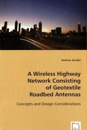 A Wireless Highway Network Consisting of Geotextile Roadbed Antennas