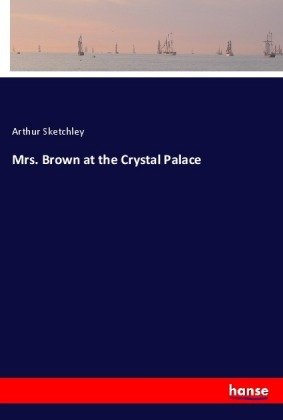 Mrs. Brown at the Crystal Palace