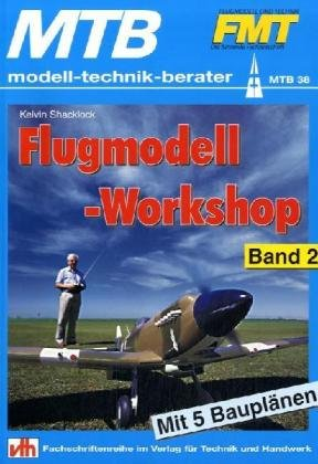 Flugmodell-Workshop. Bd.2