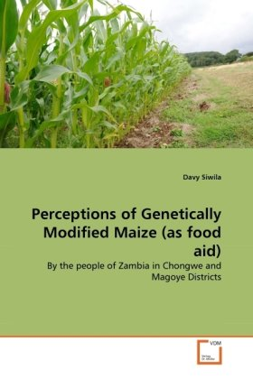 Perceptions of Genetically Modified Maize (as food aid)