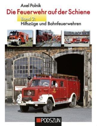 Die Feuerwehr auf der Schiene. Bd.2