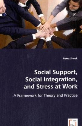Social Support, Social Integration, and Stress at Work