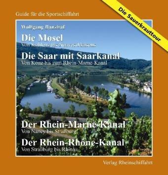 Die Mosel, Von Koblenz bis Neuves-Maisons. Die Saar mit Saarkanal, Von Konz bis Rhein-Marne-Kanal /