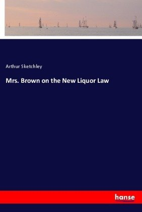 Mrs. Brown on the New Liquor Law