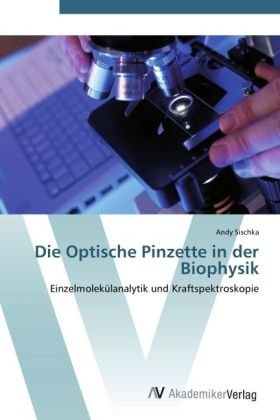 Die Optische Pinzette in der Biophysik