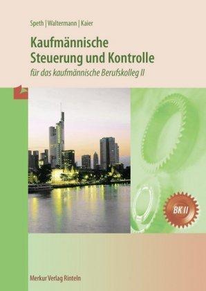 Kaufmännische Steuerung und Kontrolle für das kaufmännische Berufskolleg II