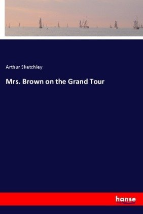 Mrs. Brown on the Grand Tour