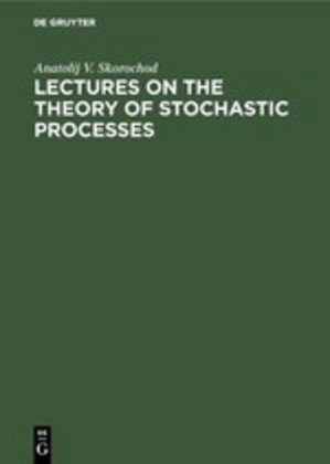 Lectures on the Theory of Stochastic Processes