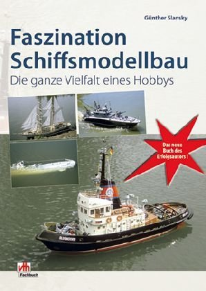 Faszination Schiffsmodellbau