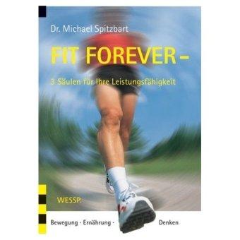 Fit Forever - 3 Säulen für Ihre Leistungsfähigkeit