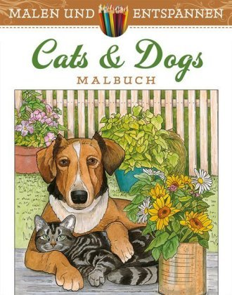 Malen und entspannen: Lovable Cats & Dogs