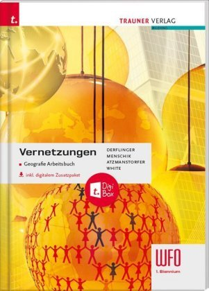 Vernetzungen - Geografie Arbeitsbuch 1/2 Wfo Süditrol