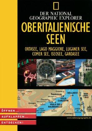 Der National Geographic Explorer Oberitalienische Seen