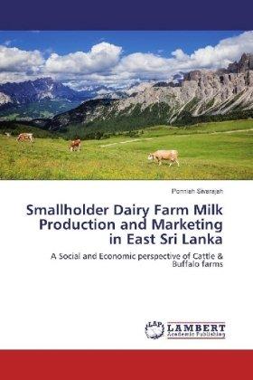 Smallholder Dairy Farm Milk Production and Marketing in East Sri Lanka