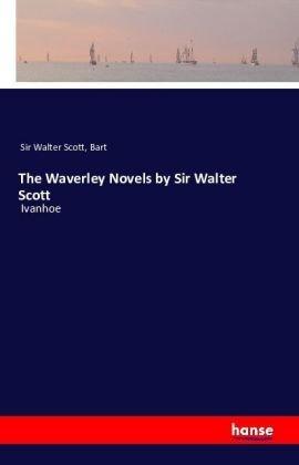 The Waverley Novels by Sir Walter Scott