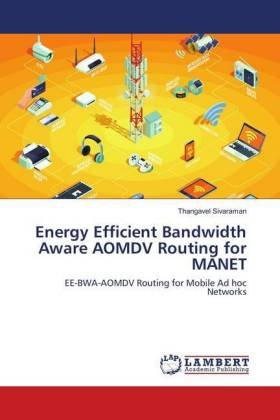 Energy Efficient Bandwidth Aware AOMDV Routing for MANET