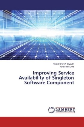 Improving Service Availability of Singleton Software Component
