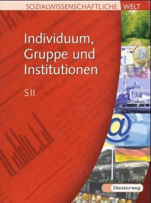 Individuum, Gruppe und Institution
