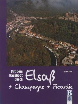 Mit dem Hausboot durch Elsass, Champagne und Picardie